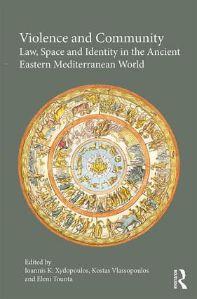 Violence and Community: Law, Space and Identity in the Ancient Eastern Mediterranean World (Hardback) book cover