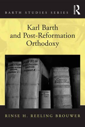 Karl Barth and Post-Reformation Orthodoxy: 1st Edition (Hardback) book cover