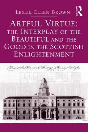 Artful Virtue: The Interplay of the Beautiful and the Good in the Scottish Enlightenment book cover