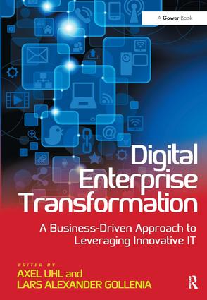 Digital Enterprise Transformation: A Business-Driven Approach to Leveraging Innovative IT, 1st Edition (Hardback) book cover