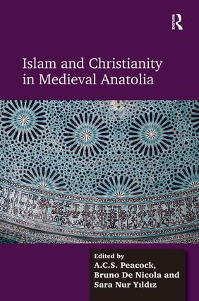Islam and Christianity in Medieval Anatolia (Hardback) book cover