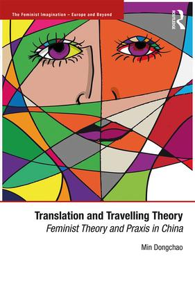 Translation and Travelling Theory: Feminist Theory and Praxis in China book cover