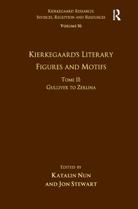 Volume 16, Tome II: Kierkegaard's Literary Figures and Motifs: Gulliver to Zerlina, 1st Edition (Hardback) book cover