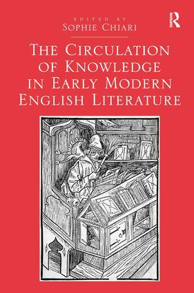 The Circulation of Knowledge in Early Modern English Literature: 1st Edition (Hardback) book cover