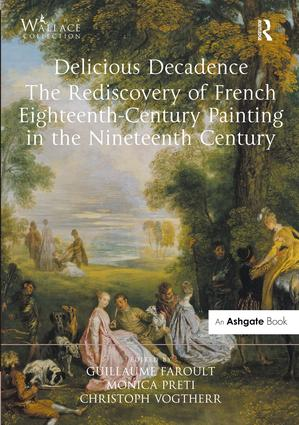 Delicious Decadence – The Rediscovery of French Eighteenth-Century Painting in the Nineteenth Century book cover