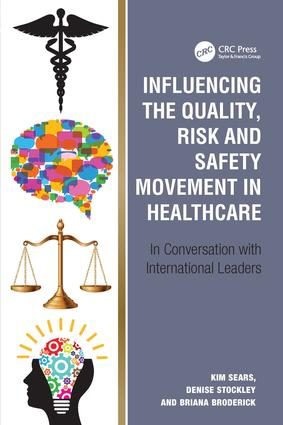 Influencing the Quality, Risk and Safety Movement in Healthcare: In Conversation with International Leaders, 1st Edition (Hardback) book cover