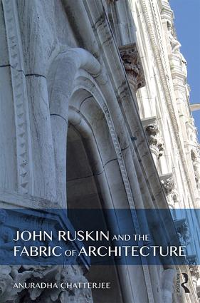 John Ruskin and the Fabric of Architecture (Hardback) book cover