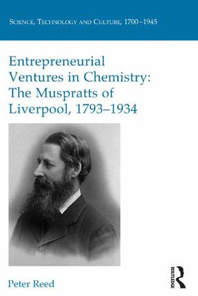 Entrepreneurial Ventures in Chemistry: The Muspratts of Liverpool, 1793-1934