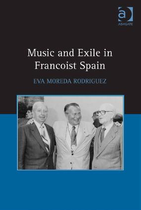 Music and Exile in Francoist Spain (Hardback) book cover