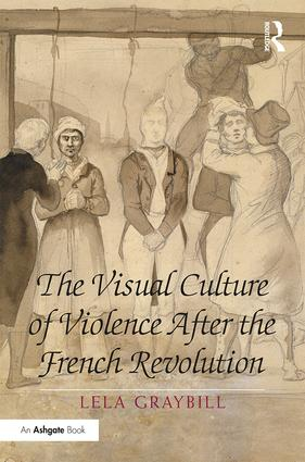 The Visual Culture of Violence After the French Revolution (Hardback) book cover