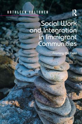 Social Work and Integration in Immigrant Communities: Framing the Field, 1st Edition (Hardback) book cover