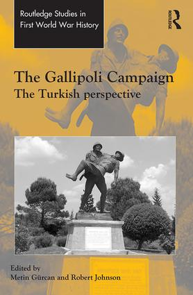The Gallipoli Campaign: The Turkish Perspective, 1st Edition (Hardback) book cover