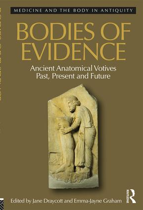Bodies of Evidence: Ancient Anatomical Votives Past, Present and Future (Hardback) book cover