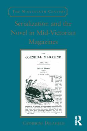 Serialization and the Novel in Mid-Victorian Magazines: 1st Edition (Hardback) book cover