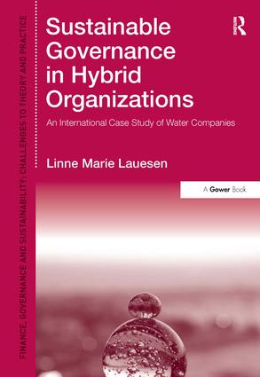 Sustainable Governance in Hybrid Organizations: An International Case Study of Water Companies, 1st Edition (Hardback) book cover
