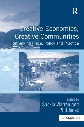Creative Economies, Creative Communities: Rethinking Place, Policy and Practice (Hardback) book cover