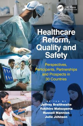 Healthcare Reform, Quality and Safety: Perspectives, Participants, Partnerships and Prospects in 30 Countries, 1st Edition (Hardback) book cover