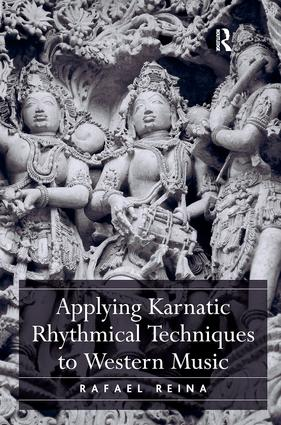 Applying Karnatic Rhythmical Techniques to Western Music: 1st Edition (Paperback) book cover