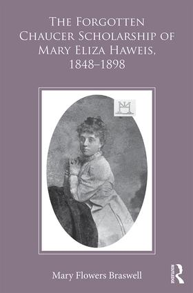 The Forgotten Chaucer Scholarship of Mary Eliza Haweis, 1848–1898 (Hardback) book cover
