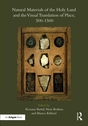 Natural Materials of the Holy Land and the Visual Translation of Place, 500-1500: 1st Edition (Hardback) book cover