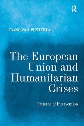 The European Union and Humanitarian Crises: Patterns of Intervention book cover