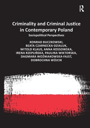 Criminality and Criminal Justice in Contemporary Poland: Sociopolitical Perspectives, 1st Edition (Hardback) book cover