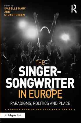 The Singer-Songwriter in Europe: Paradigms, Politics and Place (Hardback) book cover