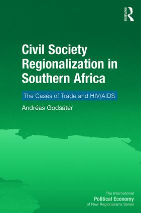 Civil Society Regionalization in Southern Africa: The Cases of Trade and HIV/AIDS, 1st Edition (Hardback) book cover