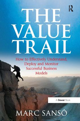The Value Trail: How to Effectively Understand, Deploy and Monitor Successful Business Models (Hardback) book cover