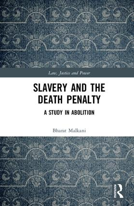 Slavery and the Death Penalty: A Study in Abolition book cover