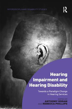 Hearing Impairment and Hearing Disability: Towards a Paradigm Change in Hearing Services, 1st Edition (Hardback) book cover