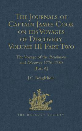 The Journals of Captain James Cook on his Voyages of Discovery: Volume III, Part 2: The Voyage of the Resolution and Discovery 1776-1780 book cover