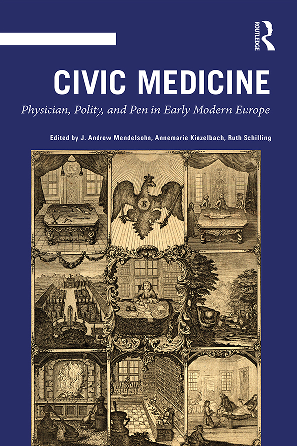 Civic Medicine: Physician, Polity, and Pen in Early Modern Europe, 1st Edition (Hardback) book cover