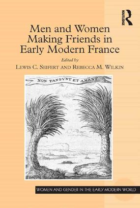 Men and Women Making Friends in Early Modern France book cover