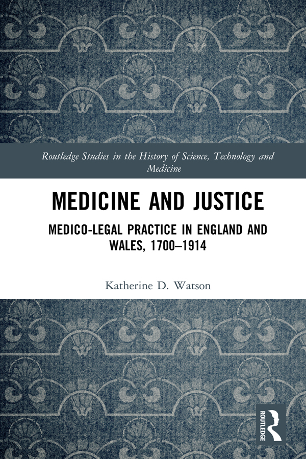 Medicine and Justice: Medico-Legal Practice in England and Wales, 1700–1914 book cover