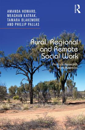 Rural, Regional and Remote Social Work: Practice Research from Australia (Hardback) book cover