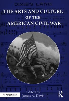The Arts and Culture of the American Civil War (Hardback) book cover