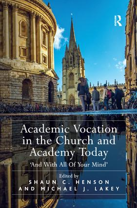 Academic Vocation in the Church and Academy Today: 'And With All Of Your Mind', 1st Edition (Hardback) book cover