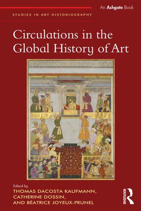 Introduction: Reintroducing Circulations: Historiography and the Project of Global Art History