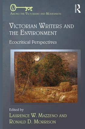 Victorian Writers and the Environment: Ecocritical Perspectives, 1st Edition (Hardback) book cover