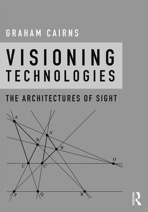 Visioning Technologies: The Architectures of Sight (Hardback) book cover