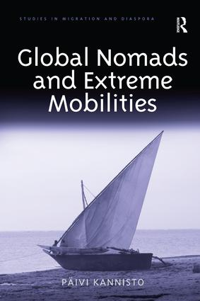 Global Nomads and Extreme Mobilities