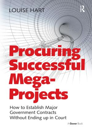 Procuring Successful Mega-Projects: How to Establish Major Government Contracts Without Ending up in Court, 1st Edition (Hardback) book cover