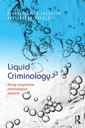 Liquid Criminology: Doing imaginative criminological research (Hardback) book cover