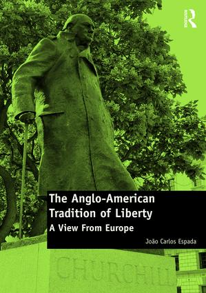 The Anglo-American Tradition of Liberty: A view from Europe, 1st Edition (Hardback) book cover