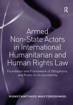 Armed Non-State Actors in International Humanitarian and Human Rights Law: Foundation and Framework of Obligations, and Rules on Accountability (Hardback) book cover