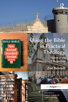 Using the Bible in Practical Theology: Historical and Contemporary Perspectives, 1st Edition (Paperback) book cover