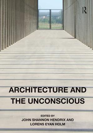 Architecture and the Unconscious (Hardback) book cover