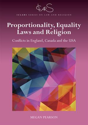 Proportionality, Equality Laws, and Religion: Conflicts in England, Canada, and the USA book cover