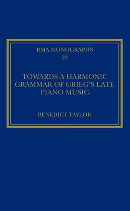 Towards a Harmonic Grammar of Grieg's Late Piano Music: Nature and Nationalism book cover